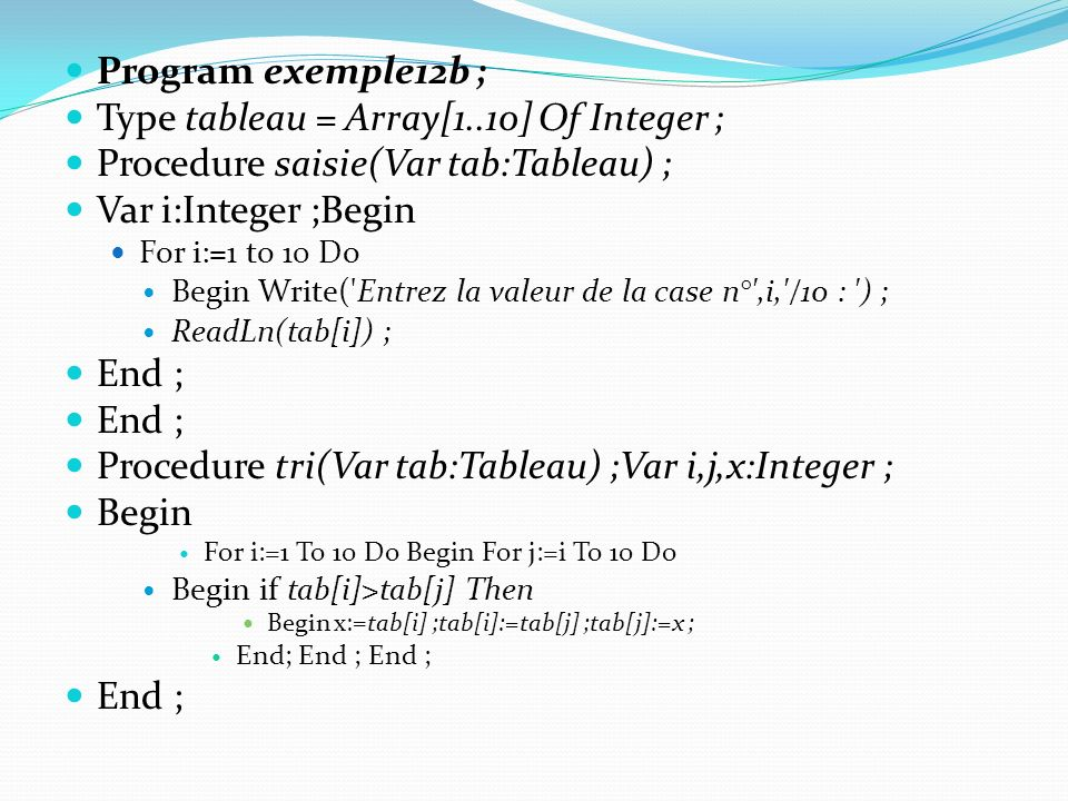 Type tableau = Array[1..10] Of Integer ;